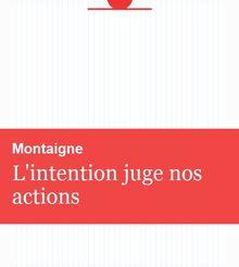 L'intention juge nos actions