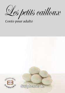 Les petits cailloux - Stéphanie L.