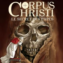 Corpus Christi - 1 - Le Secret des Papes de Eric Albert, Maingoval - fiche descriptive