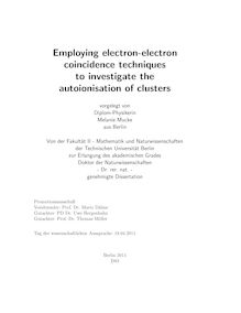 Employing electron-electron coincidence techniques to investigate the autoionisation of clusters [Elektronische Ressource] / Melanie Mucke. Betreuer: Thomas Möller