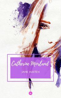 Catherine Morland - Jane Austen