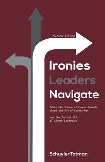 Ironies Leaders Navigate, Second Edition
