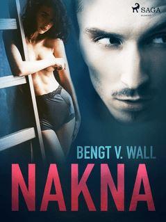 Nakna - Bengt V. Wall
