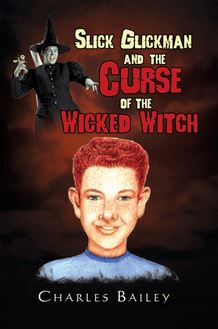 Slick Glickman and the Curse of the Wicked Witch