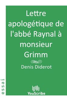 Lettre apologétique de l'abbé Raynal à monsieur Grimm de Denis  Diderot - fiche descriptive