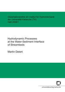 Hydrodynamic processes at the water-sediment interface of streambeds [Elektronische Ressource] / by Martin Detert