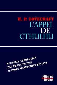 L'appel de Cthulhu de François Bon, Howard Phillips Lovecraft - fiche descriptive