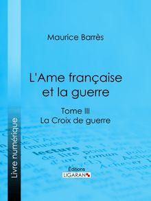 L'Ame française et la guerre de Ligaran, Maurice Barrès - fiche descriptive