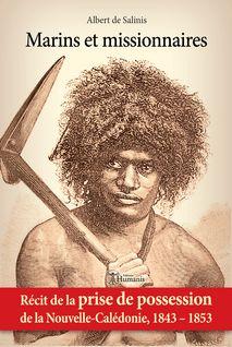 Marins et missionnaires — Récit de la prise de possession de la Nouvelle-Calédonie, 1843-1853 - Albert de Salinis