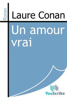 Un amour vrai de Laure Conan - fiche descriptive
