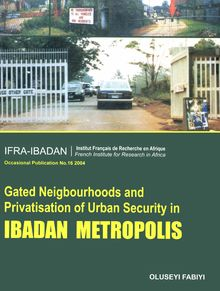Gated Neighbourhoods and privatisation of urban security in Ibadan Metropolis