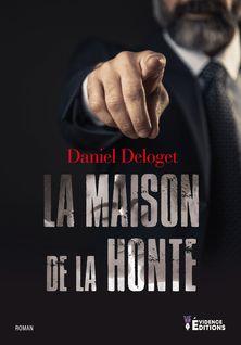 La maison de la honte - Daniel Deloget