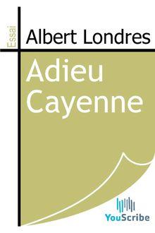 Adieu Cayenne de Albert Londres - fiche descriptive