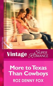 More to Texas than Cowboys (Mills & Boon Vintage Superromance)