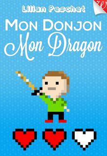 Mon Donjon Mon Dragon de Lilian Peschet - fiche descriptive