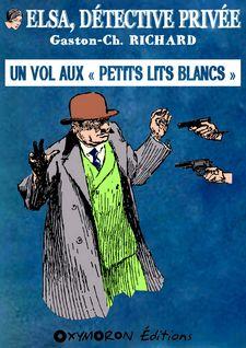 Un vol aux « Petits Lits Blancs » - Gaston-Ch. Richard