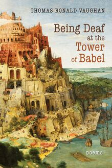 Being Deaf at the Tower of Babel