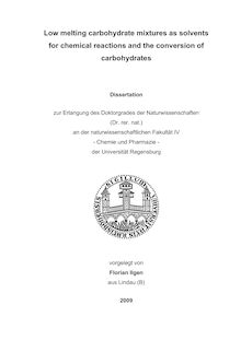 Low melting carbohydrate mixtures as solvents for chemical reactions and the conversion of carbohydrates [Elektronische Ressource] / vorgelegt von Florian Ilgen
