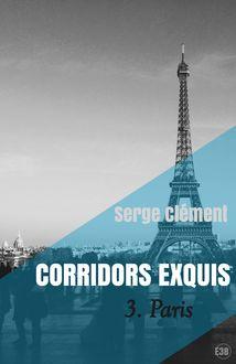 Corridors exquis : Paris - 3 de Serge Clément - fiche descriptive