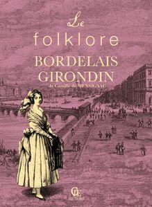 Le Folklore bordelais et girondin de Camille De Mensignac - fiche descriptive