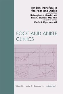 Tendon Transfers In the Foot and Ankle, An Issue of Foot and Ankle Clinics - E-Book