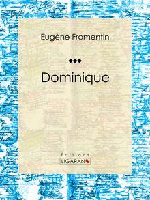 Dominique de Eugène Fromentin, Ligaran - fiche descriptive