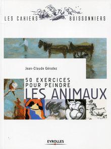 50 exercices pour peindre les animaux de Gérodez Jean-Claude - fiche descriptive