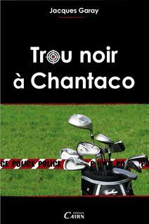 Trou noir à Chantaco - Jacques Garay
