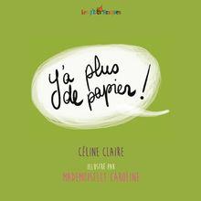 y'a plus de papier de Céline Claire, Mademoiselle Caroline - fiche descriptive