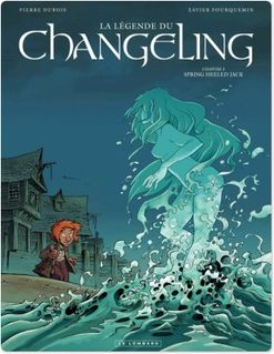 La Légende du Changeling - Tome 3 - Spring Heeled Jack - Dubois