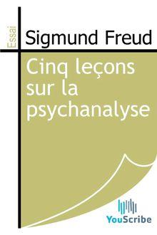 Cinq leçons sur la psychanalyse de Sigmund Freud - fiche descriptive