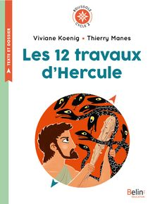 Lire Les 12 travaux d'Hercule de Thierry Manes, Viviane Koenig