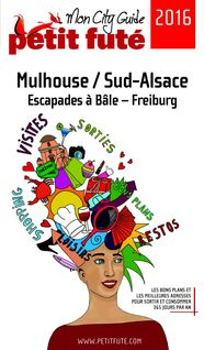 Mulhouse 2016 Petit Futé (avec cartes, photos + avis des lecteurs) - Dominique Auzias, Jean-Paul Labourdette