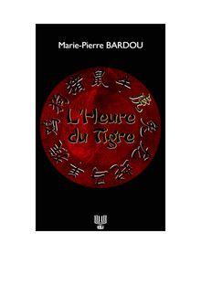 L'Heure du Tigre de Marie-Pierre BARDOU - fiche descriptive