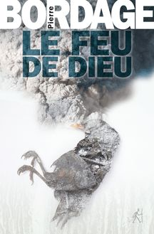 Le Feu de Dieu de Pierre BORDAGE - fiche descriptive