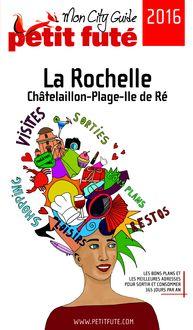 La Rochelle 2016 Petit Futé (avec cartes, photos + avis des lecteurs) de Dominique Auzias, Jean-Paul Labourdette - fiche descriptive