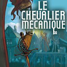 Lire Le chevalier mécanique - 1 - La Table d'émeraude de Mainil, Mor
