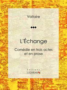 L'Échange de Ligaran, Louis Moland, Voltaire - fiche descriptive