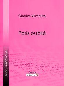 Paris oublié de Charles Virmaître, Ligaran - fiche descriptive