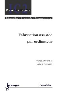 Fabrication assistée par ordinateur (Traité IC2, série Productique)