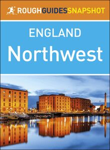 The Northwest (Rough Guides Snapshot England)