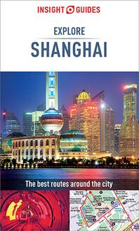 Insight Guides Explore Shanghai (Travel Guide eBook)