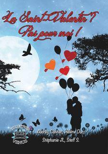 La Saint-Valentin ? Pas pour moi ! - Stéphanie Jean-Louis, Steff S., Hélène Duc, Audrey Calviac
