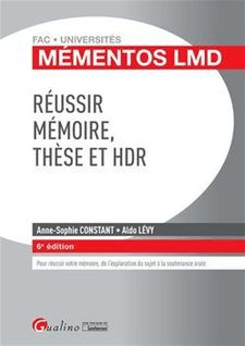 Mémentos LMD - Réussir mémoire, thèse et HDR - 6e édition - Anne-Sophie Constant, Aldo Lévy