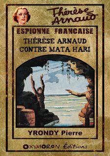 Thérèse Arnaud contre Mata Hari - Pierre Yrondy