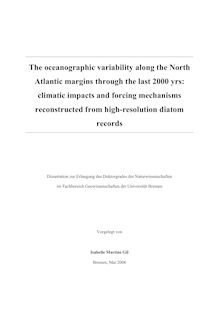 The oceanographic variability along the North Atlantic margins through the last 2000 yrs [Elektronische Ressource] : climatic impacts and forcing mechanisms reconstructed from high-resolution diatom records / vorgelegt von Isabelle Martins Gil