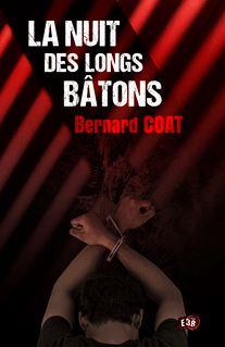 La nuit des longs bâtons - Bernard Coat