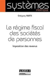 Le Régime fiscal des sociétés de personnes - Imposition des revenus - Grégory Abate