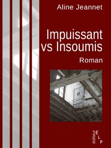 Impuissants vs Insoumis