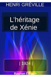L'HÉRITAGE DE XÉNIE - HENRY GRÉVILLE